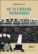 Cover of Se ti chiami Mohamed