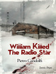 Cover of William Killed the Radio Star