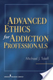 Cover of Advanced Ethics for Addiction Professionals