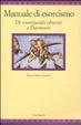 Cover of Manuale di esorcismo. De exorcizandis obsessis a Daemonio. Testo latino a fronte