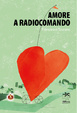 Cover of Amore a radiocomando