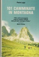 Cover of 101 camminate in montagna