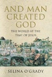 Cover of And Man Created God