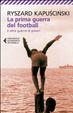Cover of La prima guerra del football e altre guerre di poveri