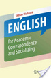 Cover of English for Academic Correspondence and Socializing