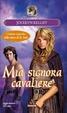 Cover of Mia signora cavaliere