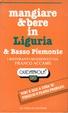 Cover of Mangiare e bere in Liguria e basso Piemonte