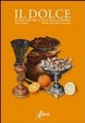 Cover of Il dolce. Il piacere del gusto nella storia