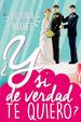 Cover of ¿Y si de verdad te quiero?
