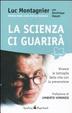 Cover of La scienza ci guarirà. Vincere le battaglie della vita con la prevenzione