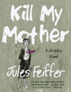 Cover of Kill My Mother