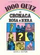 Cover of 1000 quiz di cronaca rosa e nera