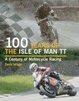 Cover of 100 Years of the Isle of Man TT