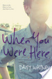Cover of When You Were Here
