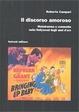 Cover of Il discorso amoroso. Melodramma e commedia nella Hollywood degli anni d'oro