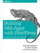 Cover of Building Web Apps with WordPress