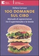 Cover of Cento domande sul cibo