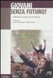 Cover of Giovani senza futuro. Proposte per una nuova politica