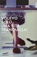 Cover of Volevo solo una vita tranquilla!