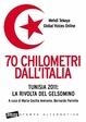 Cover of 70 chilometri dall'italia. Tunisia 2011: la rivolta del gelsomino
