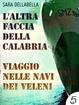 Cover of L'altra faccia della Calabria - Viaggio nelle navi dei veleni (epub)