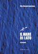 Cover of Il mare di lato