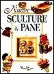 Cover of Nuove sculture di pane