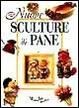 Cover of Nuove sculture di pane