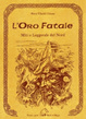 Cover of L'oro fatale. Miti e leggende del nord