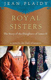 Cover of Royal Sisters: A Novel of the Stuarts