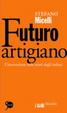 Cover of Futuro artigiano. L'innovazione nelle mani degli italiani