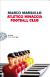 Cover of Atletico Minaccia Football Club