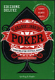 Cover of Il grande libro del poker. Texas hold'em e tutto il resto. Ediz. deluxe