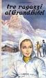 Cover of Tre ragazzi al Grand Hotel