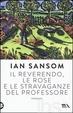 Cover of Il reverendo, le rose e le stravaganze del professore
