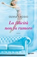 Cover of La felicità non fa rumore