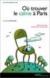 Cover of Où trouver le calme à Paris