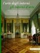 Cover of L'arte degli interni - Gli interni d'arte