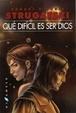 Cover of Qué difícil es ser dios