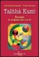 Cover of Talithà kum! Risveglia la sorgente che è in te