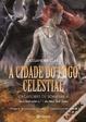 Cover of A cidade do fogo celestial