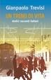 Cover of Un treno di vita. Dodici racconti italiani