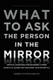 Cover of What to Ask the Person in the Mirror
