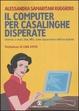 Cover of Il computer per casalinghe disperate