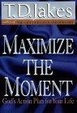 Cover of Maximize the Moment: God's Action Plan for Your Life