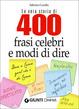 Cover of La vera storia di 400 frasi celebri e modi di dire