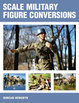 Cover of Scale Military Figure Conversions