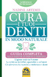 Cover of Cura i tuoi denti in modo naturale