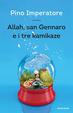 Cover of Allah, san Gennaro e i tre kamikaze