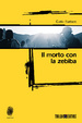 Cover of Il morto con la zebiba